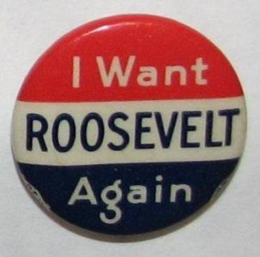 "Franklin D. Roosevelt: ""I Want Roosevelt Again"" pin by Bastian Bros., NY."