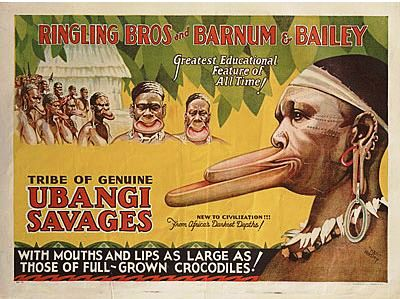 """This is one of the many different posters used to promote this one-of-a-kind attraction. Text on the poster says: """"Greatest Educational Feature of All Time. Tribe of Genuine Ubangi Savages New to Civilization from Africa's Darkest Depths! With Mouths and Lips as Large as Those of Full-Grown Crocodiles!"""" Value of this poster is $500-$750."""
