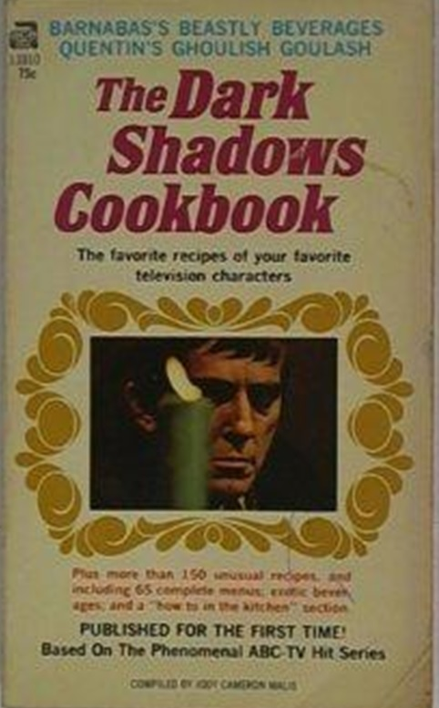 The 1970 paperback Dark Shadows cookbook doesn't contain any particularly memorable recipes, but is scarce and in high demand.