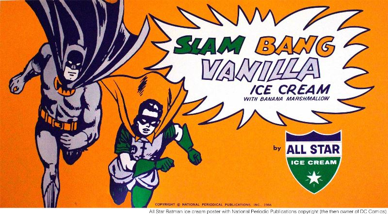 All Star Dairies produced Slam Bang Vanilla Ice Cream (with banana marshmallows) and teamed with DC Comic's Batman and Robin as pitchmen.