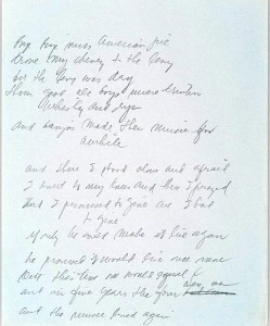 "One of the manuscript pages for ""American Pie"" with some lyrics that didn't make the final cut, reading in part: ""And there I stood alone and afraid / I knelt to my knees and there I prayed / and I promised to give all I had to give / maybe he could make it live again / he promised I would live once more …"""